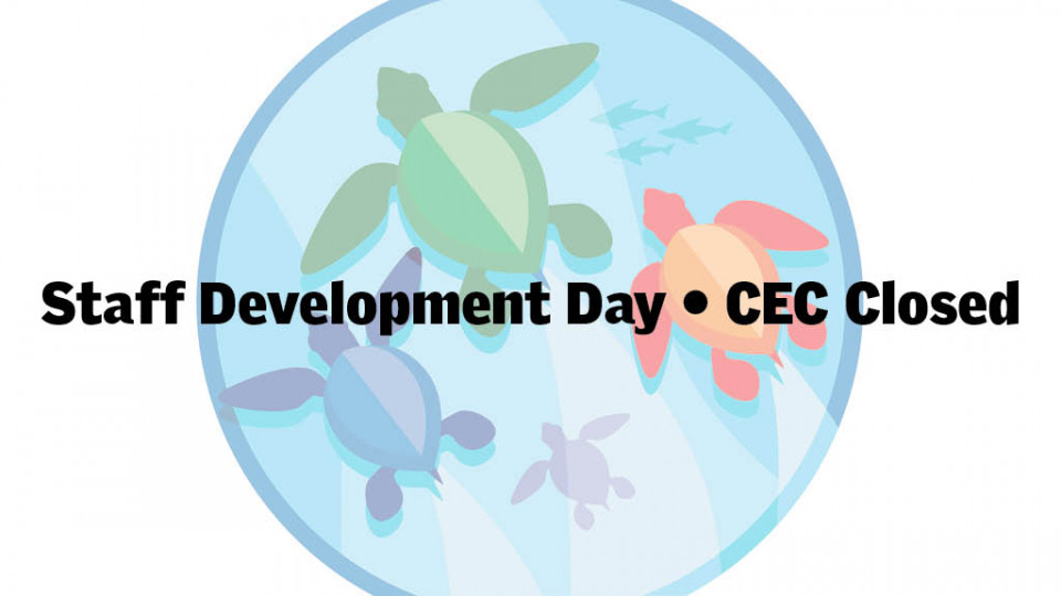 Staff Development Day • CEC Closed
